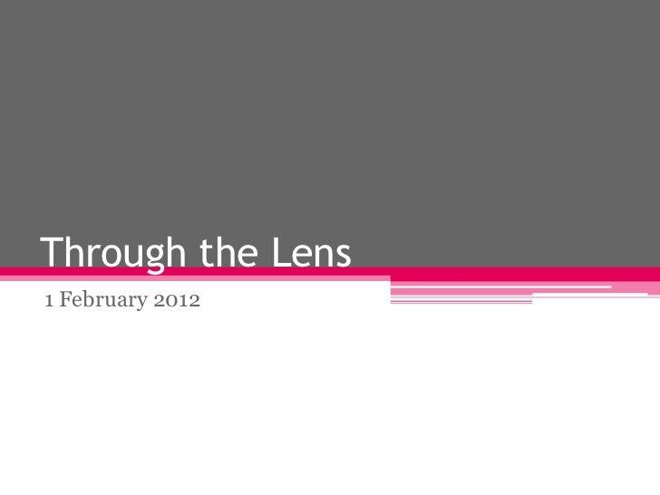Through the Lens1 February 2012