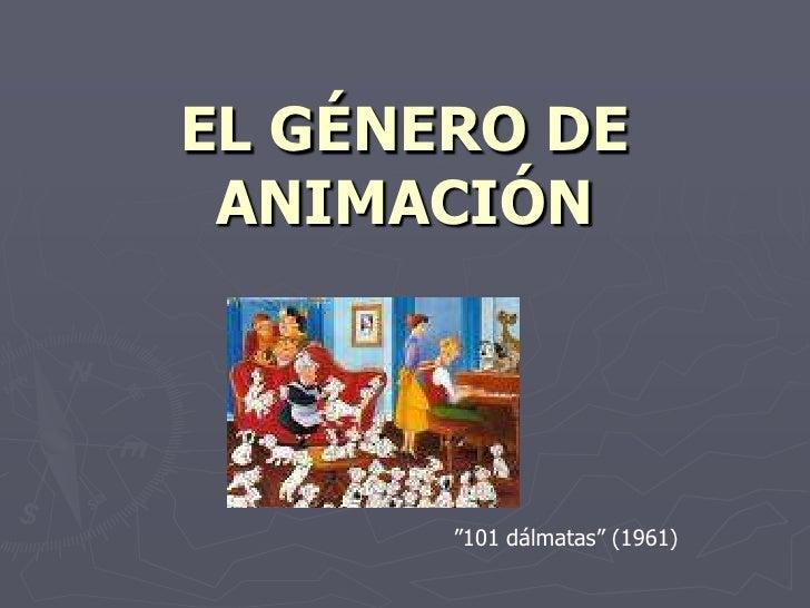 """EL GÉNERO DE ANIMACIÓN<br />""""101 dálmatas"""" (1961)<br />"""