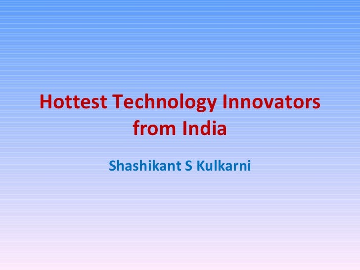 Brand new technology innovators from india