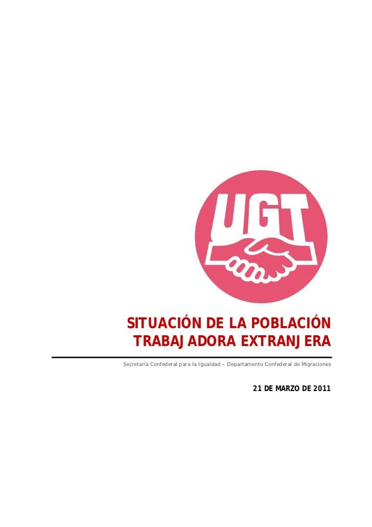 SITUACIÓN DE LA POBLACIÓN  TRABAJADORA EXTRANJERASecretaría Confederal para la Igualdad – Departamento Confederal de Migra...