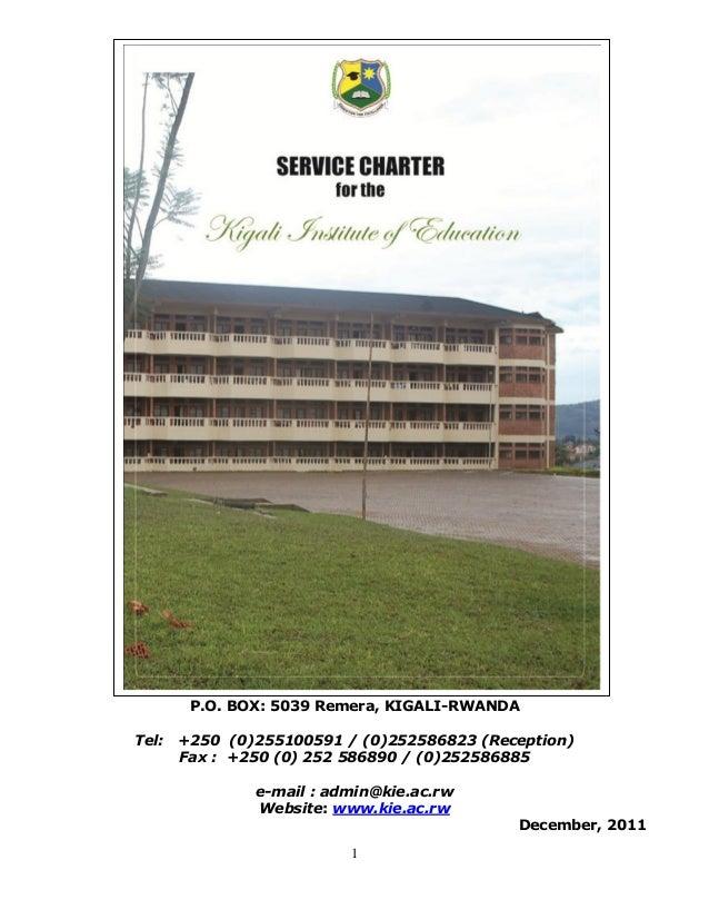 P.O. BOX: 5039 Remera, KIGALI-RWANDATel:   +250 (0)255100591 / (0)252586823 (Reception)       Fax : +250 (0) 252 586890 / ...