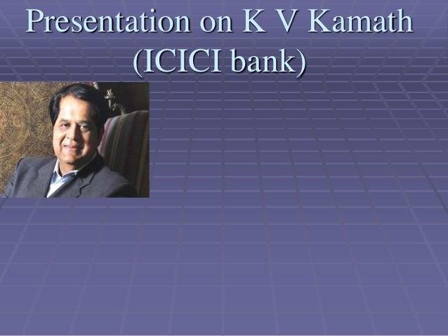 Presentation on K V Kamath        (ICICI bank)