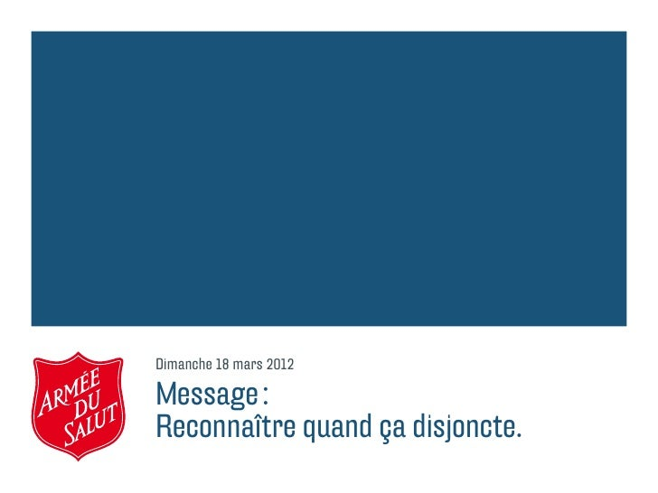 Dimanche 18 mars 2012Message:Reconnaître quand ça disjoncte.