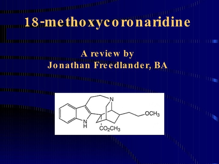 18-methoxycoronaridine A review by Jonathan Freedlander, BA