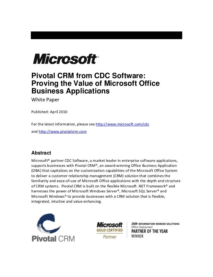 Pivotal CRM from CDC Software:Proving the Value of Microsoft OfficeBusiness ApplicationsWhite PaperPublished: April 2010Fo...