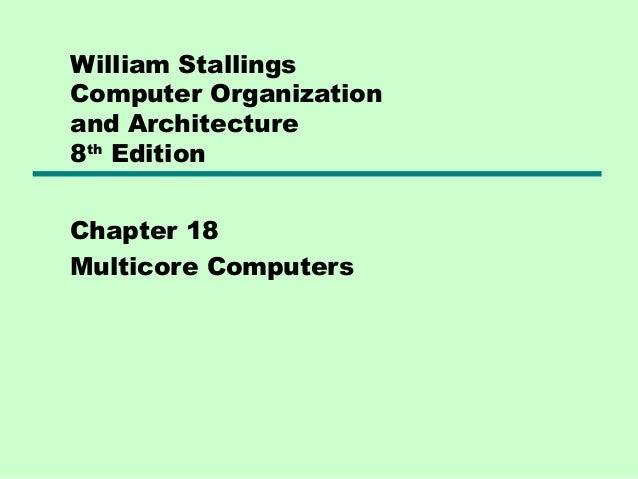 William StallingsComputer Organizationand Architecture8th EditionChapter 18Multicore Computers