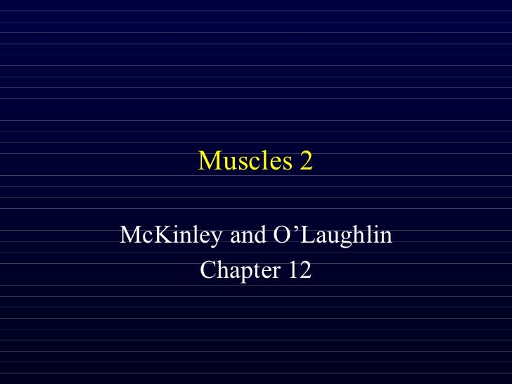 Muscles 2 McKinley and O'Laughlin Chapter 12