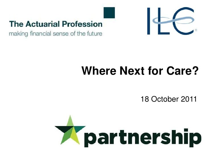 'Where next for care?' ILC-UK and the Actuarial Profession Day Conference supported by Partnership