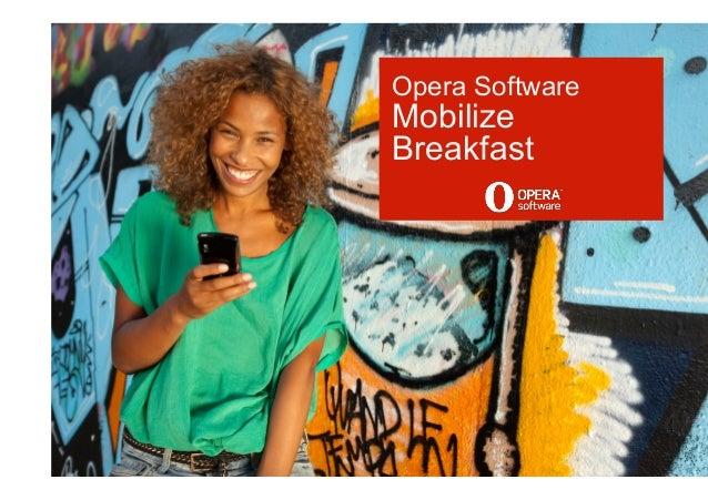 Opera SoftwareMobilizeBreakfast