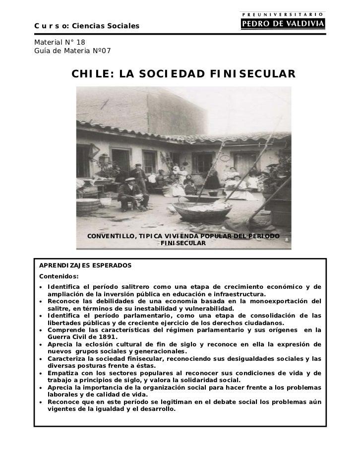 C u r s o: Ciencias SocialesMaterial N° 18Guía de Materia Nº07          CHILE: LA SOCIEDAD FINISECULAR               CONVE...