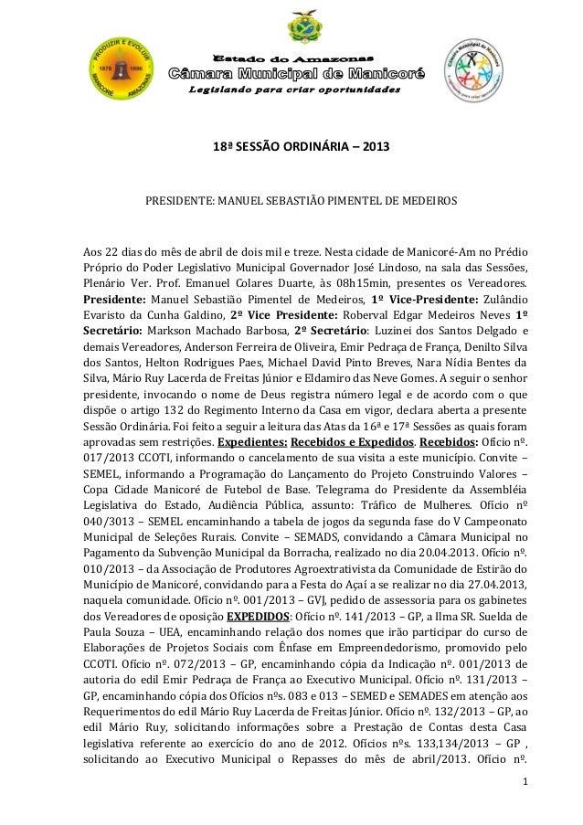 18ª SESSÃO ORDINÁRIA – 2013  PRESIDENTE: MANUEL SEBASTIÃO PIMENTEL DE MEDEIROS  Aos 22 dias do mês de abril de dois mil e ...