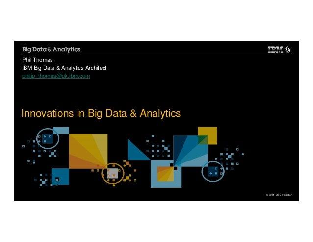 IBM's big data seminar programme- innovations in big data and analytics - Philip Thomas, IBM