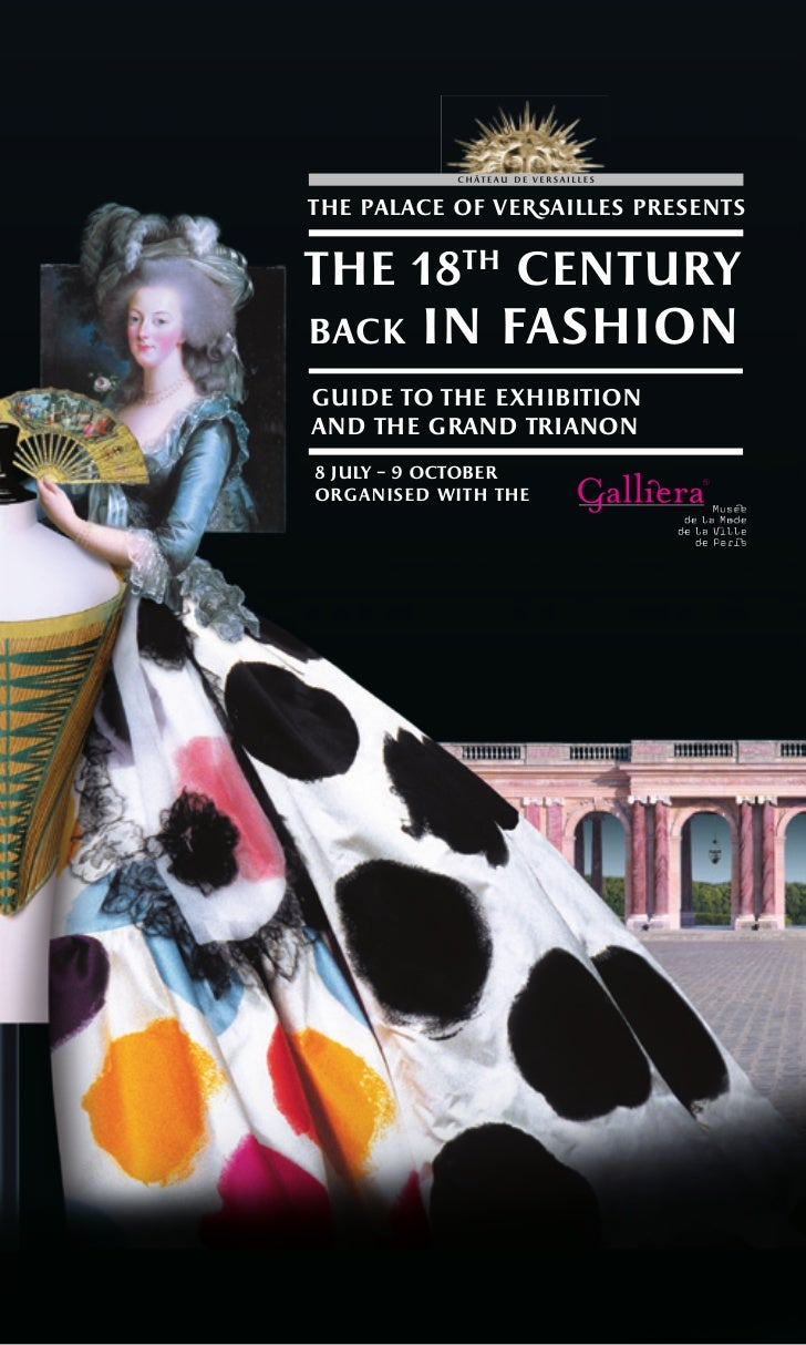 the palace of veRsailles presentsthe 18th centuryback    in fashionguide to the exhibitionand the grand trianon8 july – 9 ...