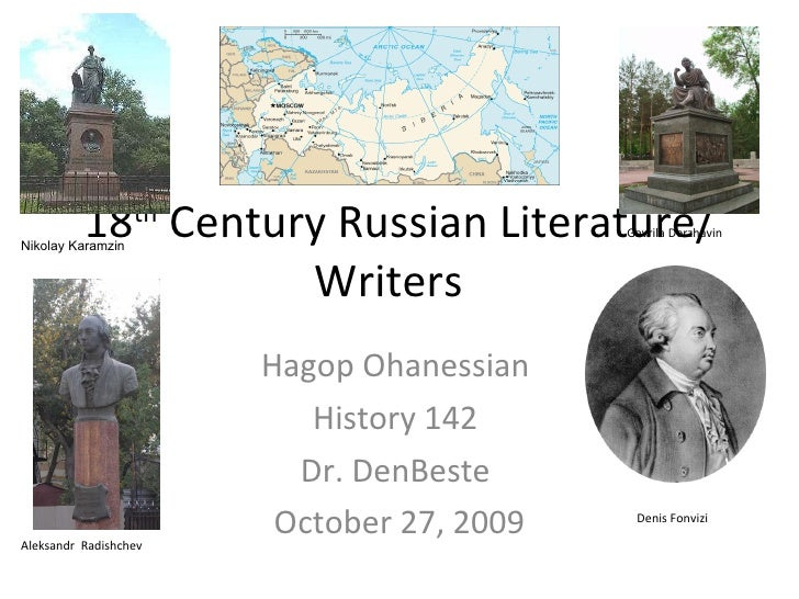 18 th  Century Russian Literature/Writers  Hagop Ohanessian  History 142  Dr. DenBeste  October 27, 2009 Aleksandr  Radish...