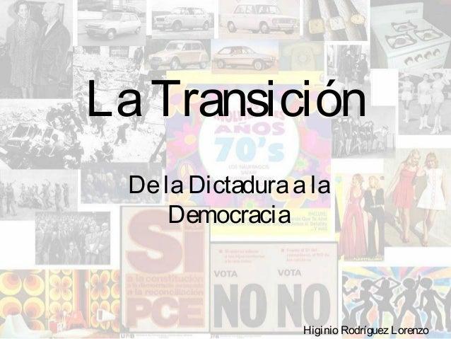 LaTransición DelaDictaduraala Democracia Higinio Rodríguez Lorenzo