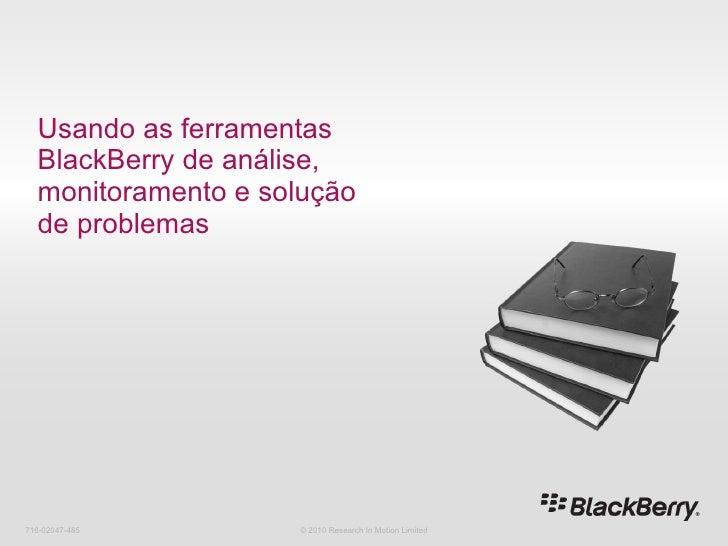 18 usando as ferramentas black berry de análise monitoramento e solução de problemas