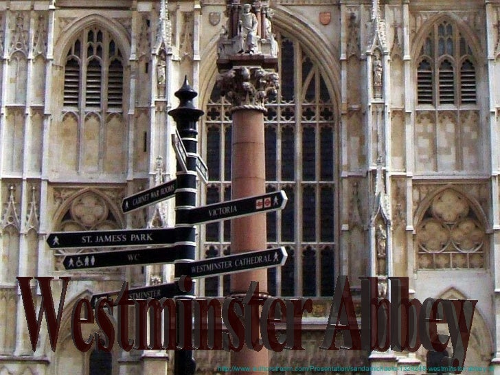 foazoro Westminster Abbey http://www.authorstream.com/Presentation/sandamichaela-1324248-westminster-abbey-iii/