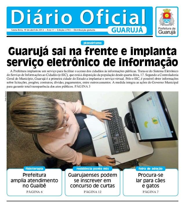 Diário Oficial                   Sexta-feira, 19 de abril de 2013 • Ano 11 • Edição: 2743 • Distribuição gratuita         ...
