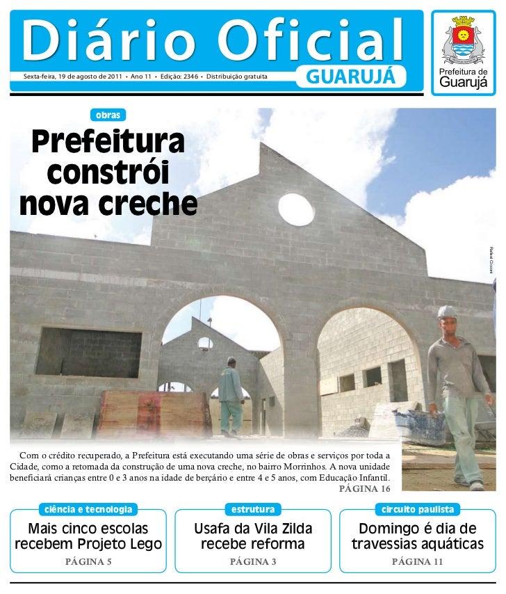 Diário Oficial   Sexta-feira, 19 de agosto de 2011 • Ano 11 • Edição: 2346 • Distribuição gratuita                        ...