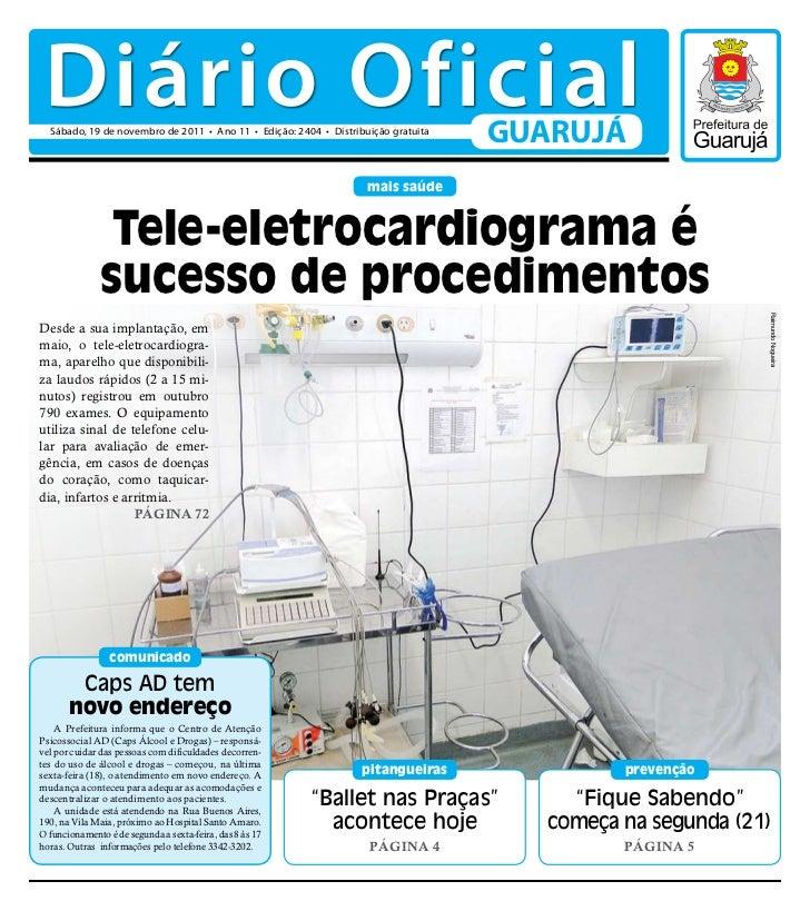 Diário Oficial  Sábado, 19 de novembro de 2011 • Ano 11 • Edição: 2404 • Distribuição gratuita                            ...