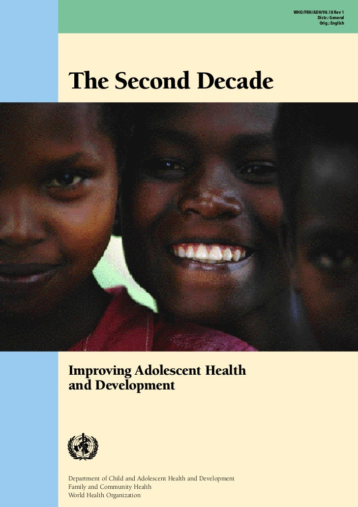 """The second decade: Improving adolescent health and development"" (WHO) 2001"