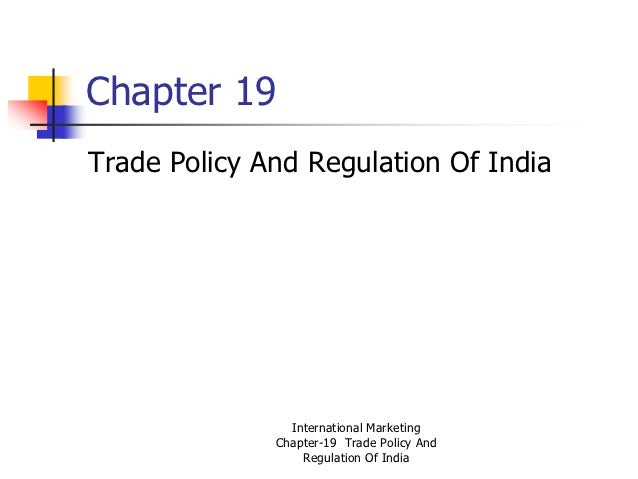 Trade Policy and Regulation of India
