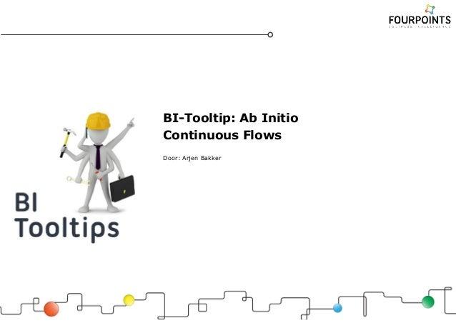 BI-Tooltip: Ab Initio Continuous Flows Door: Arjen Bakker