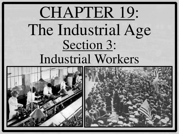 CHAPTER 19:The Industrial Age     Section 3: Industrial Workers