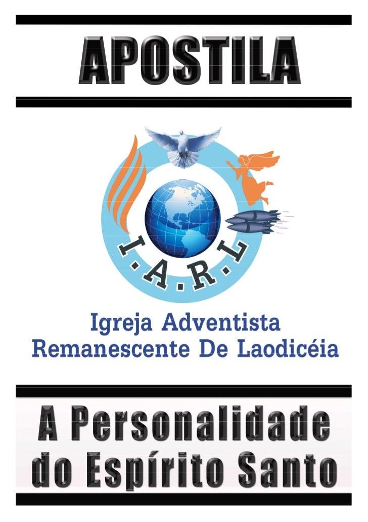 1|   Apostila –A Personalidade do Espírito Santo              A PERSONALIDADE DO ESPÍRITO SANTOConsideremos agora o caráte...