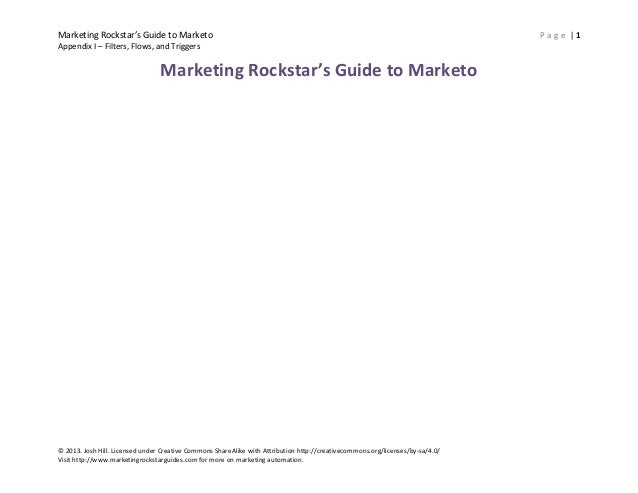 Marketing Rockstar's Guide to Marketo Appendix I – Filters, Flows, and Triggers  Marketing Rockstar's Guide to Marketo  © ...