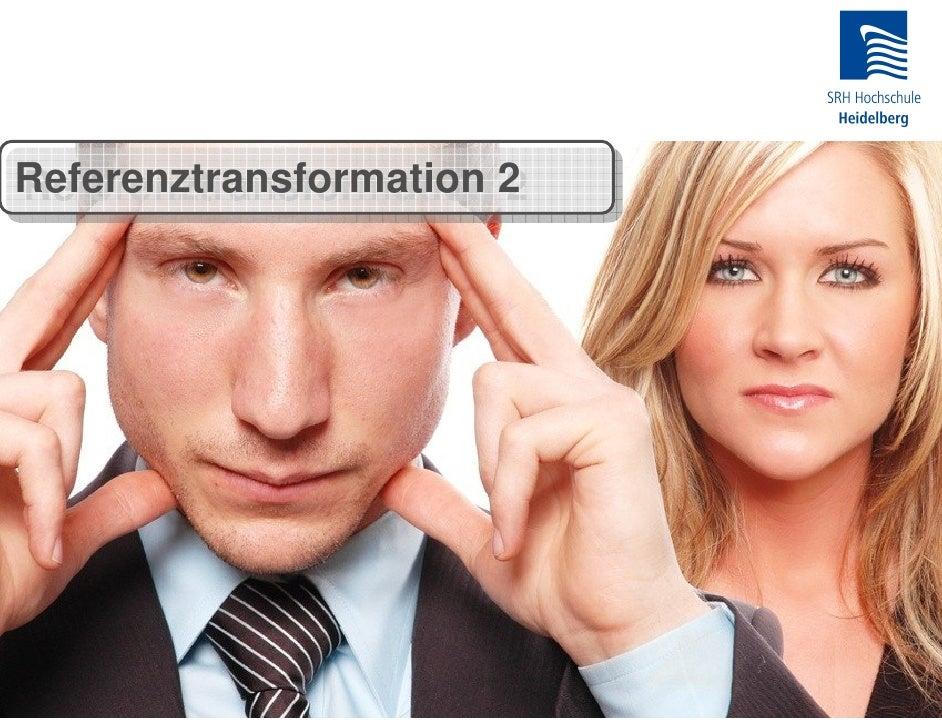 Referenztransformation 2 Referenztransformation 2