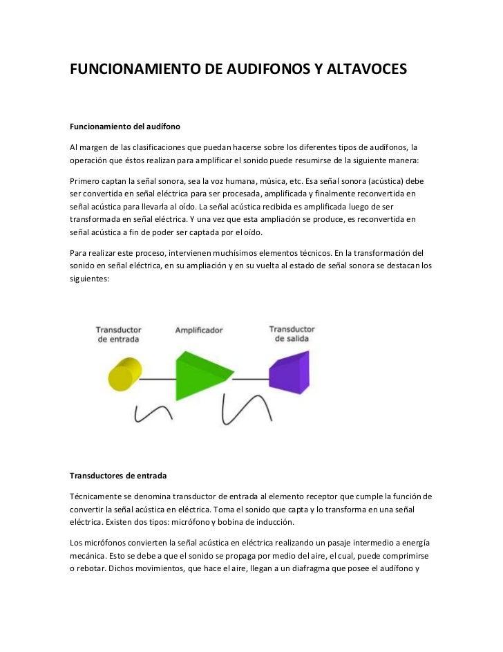 FUNCIONAMIENTO DE AUDIFONOS Y ALTAVOCESFuncionamiento del audífonoAl margen de las clasificaciones que puedan hacerse sobr...