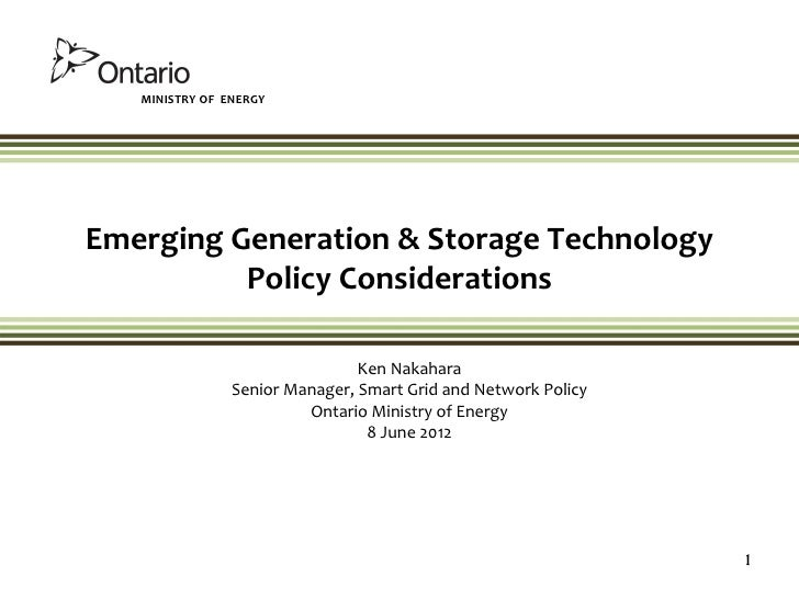MINISTRY OF ENERGYEmerging Generation & Storage Technology          Policy Considerations                                K...