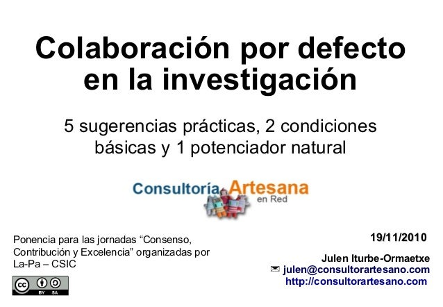 19/11/201019/11/2010 Julen Iturbe-Ormaetxe  julen@consultorartesano.com http://consultorartesano.com Colaboración por def...