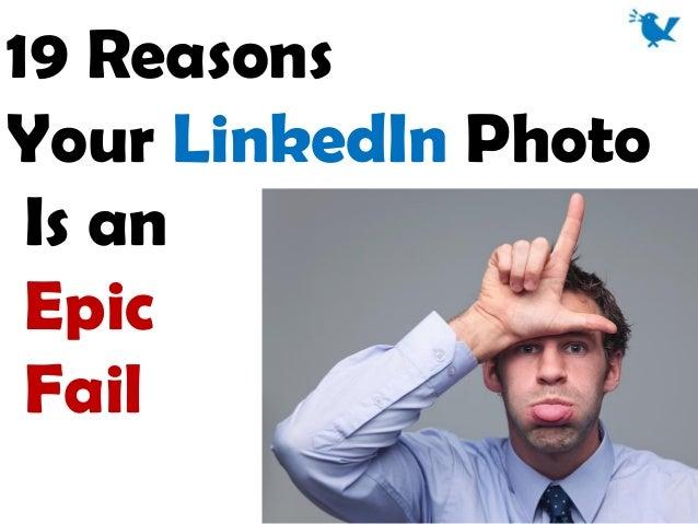 19 Reasons Your LinkedIn Photo Is an Epic Fail