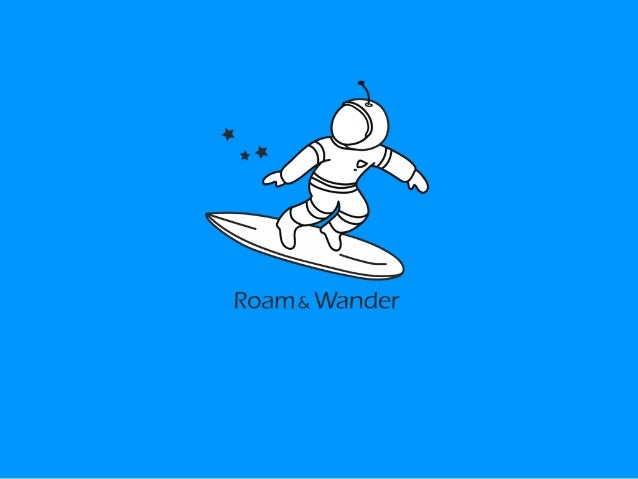 Roam and Wander