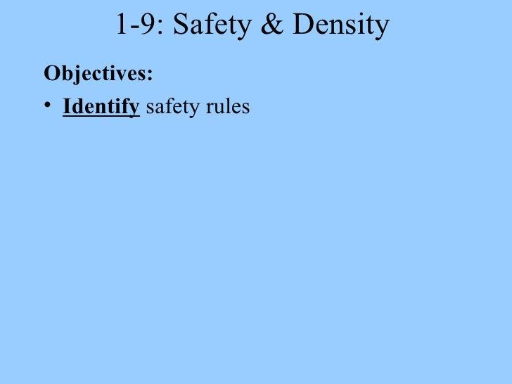 1-9: Safety & Density  <ul><li>Objectives: </li></ul><ul><li>Identify  safety rules </li></ul>