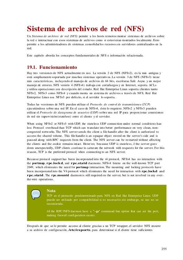 255 Sistema de archivos de red (NFS) Un Sistema de archivos de red (NFS) permite a los hosts remotos montar sistemas de ar...