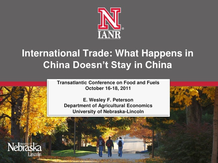 International Trade: What Happens in     China Doesn't Stay in China       Transatlantic Conference on Food and Fuels     ...