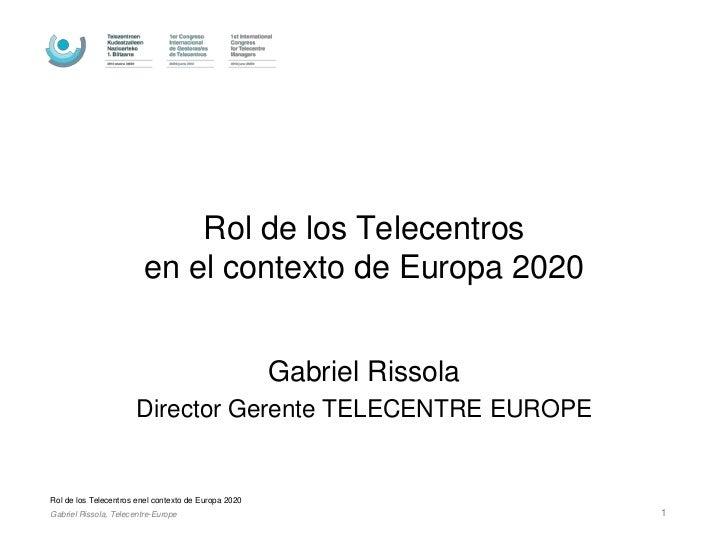 Rol de los Telecentros                         en el contexto de Europa 2020                                              ...
