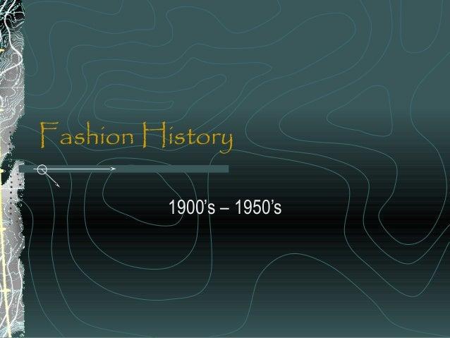 Fashion History1900's – 1950's