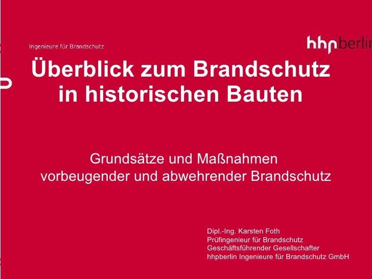 Überblick zum Brandschutz  in historischen Bauten  Grundsätze und Maßnahmen  vorbeugender und abwehrender Brandschutz Dipl...