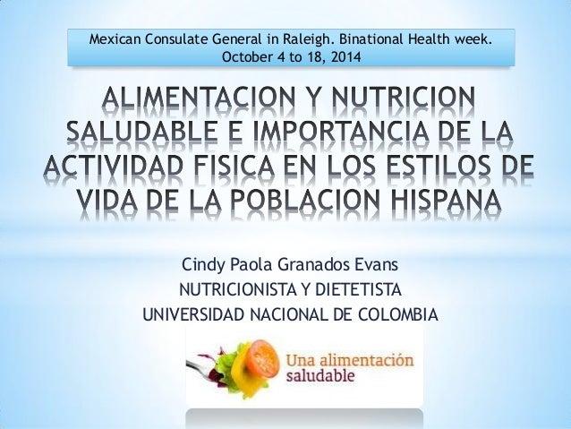 Cindy Paola Granados Evans NUTRICIONISTA Y DIETETISTA UNIVERSIDAD NACIONAL DE COLOMBIA Mexican Consulate General in Raleig...