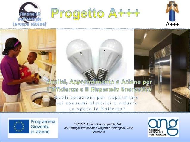 19/02/2013 Incontro Inaugurale, Sala del Consiglio Provinciale «Wolframo Pierangeli», viale Gramsci 4 A+++