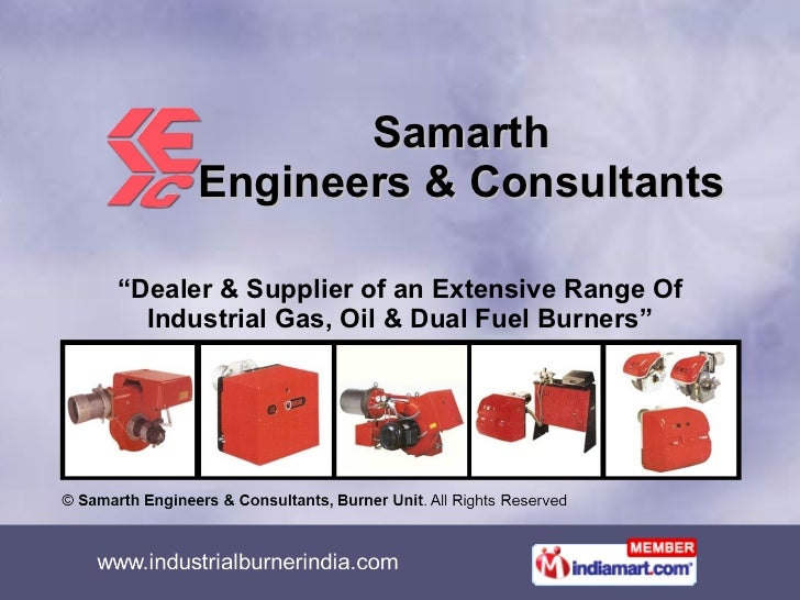 """Samarth Engineers & Consultants """" Dealer & Supplier of an Extensive Range Of Industrial Gas, Oil & Dual Fuel Burners"""""""