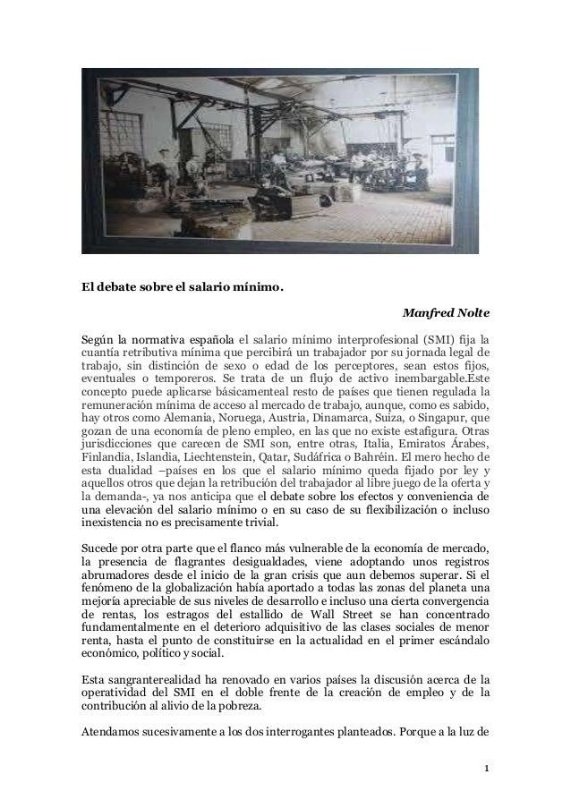 El debate sobre el salario mínimo. Manfred Nolte Según la normativa española el salario mínimo interprofesional (SMI) fija...
