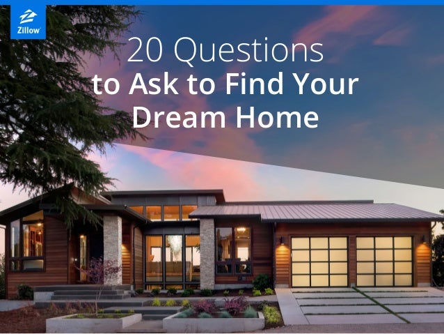 20 Questions To Ask To Find Your Dream Home