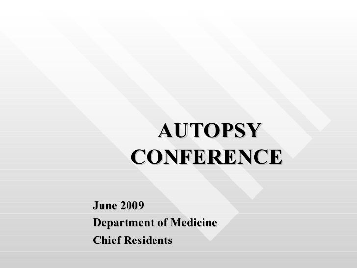 AUTOPSY CONFERENCE  June 2009 Department of Medicine  Chief Residents