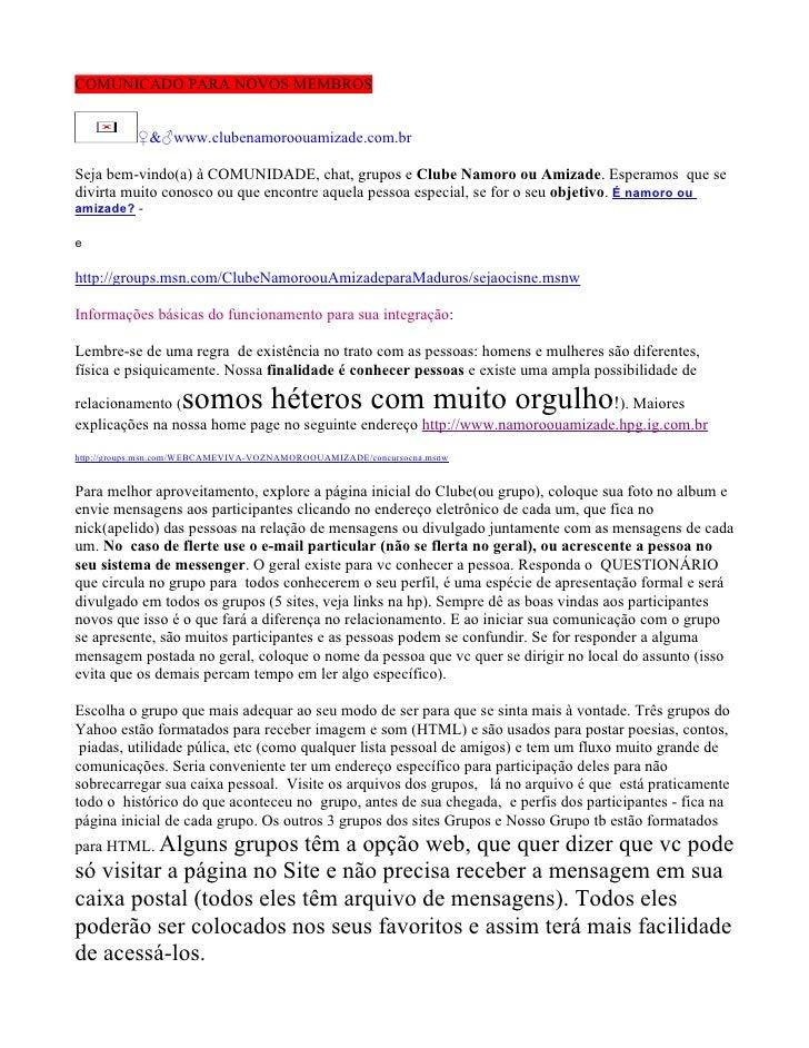 COMUNICADO PARA NOVOS MEMBROS              ♀&♂www.clubenamoroouamizade.com.br  Seja bem-vindo(a) à COMUNIDADE, chat, grupo...