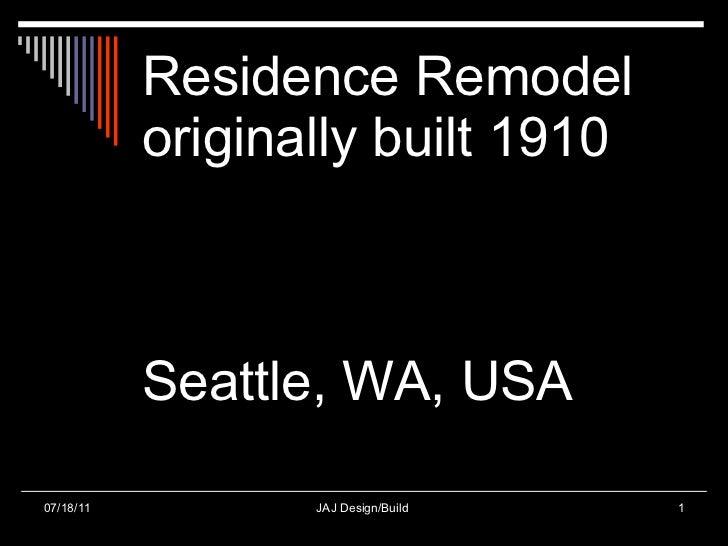 Residence Remodel originally built 1910 Seattle, WA, USA
